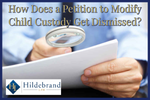 How Does a Petition to Modify Child Custody Get Dismissed?