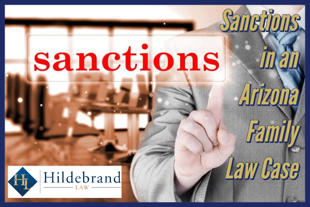 Sanctions in an Arizona Family Law Case