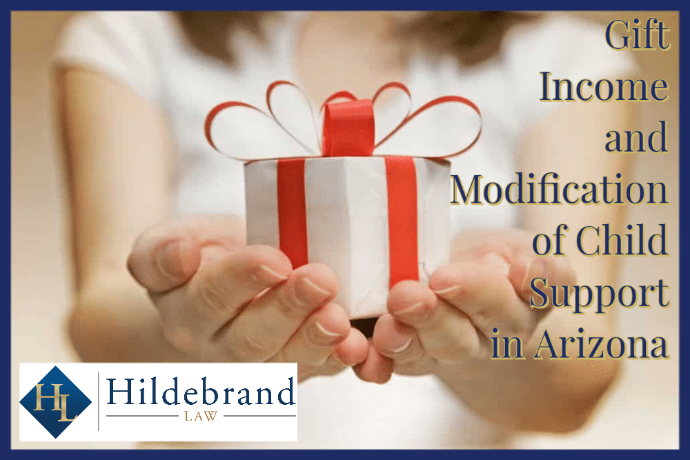 Gift Income and Modification of Child Support in AZ