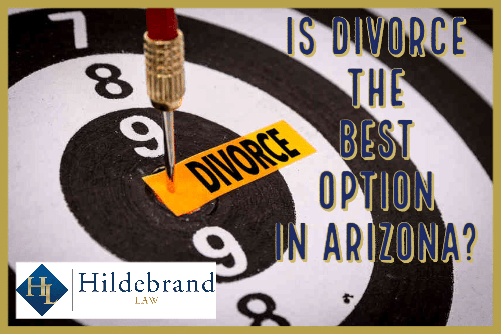 Is Divorce the Best Option in Arizona