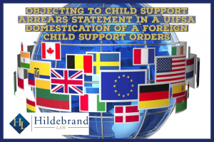 Objecting to Child Support Arrears Statement in a UIFSA Domestication of a Foreign Child Support Orders