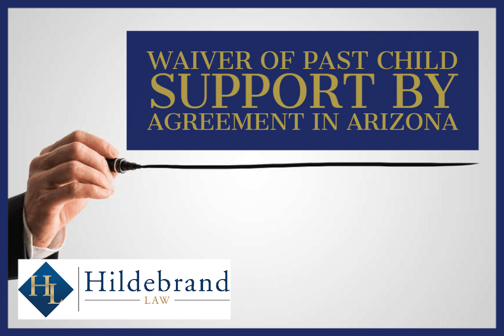 Waiver of Past Child Support by Agreement in Arizona