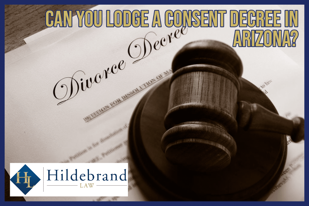 Can You Lodge a Consent Decree in Arizona