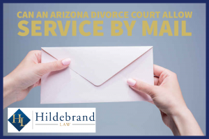 Can an Arizona Divorce Court Allow Service by Email