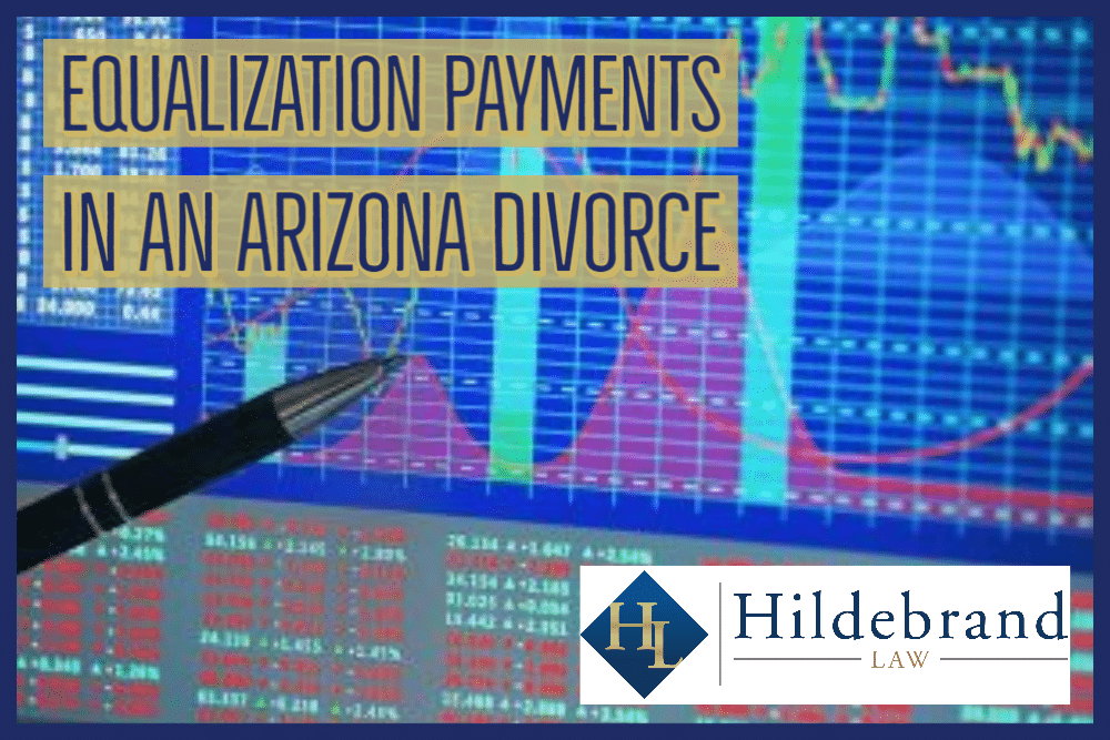 Equalization Payments in an Arizona Divorce