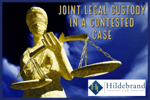 Joint Legal Custody in a Contested Case