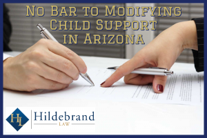 No Bar to Modifying Child Support in Arizona