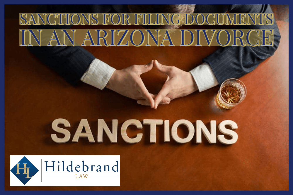Sanctions for Filing Documents in an Arizona Divorce