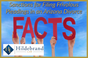 Sanctions forFiling Frivolous Pleadings in an Arizona Divorce