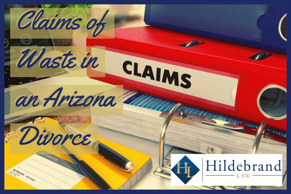 Claims of Waste in an Arizona Divorce