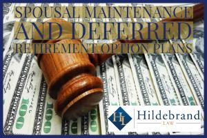 Spousal Maintenance and Deferred Retirement Option Plans