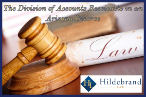The Division of Accounts Receivable in an Arizona Divorce