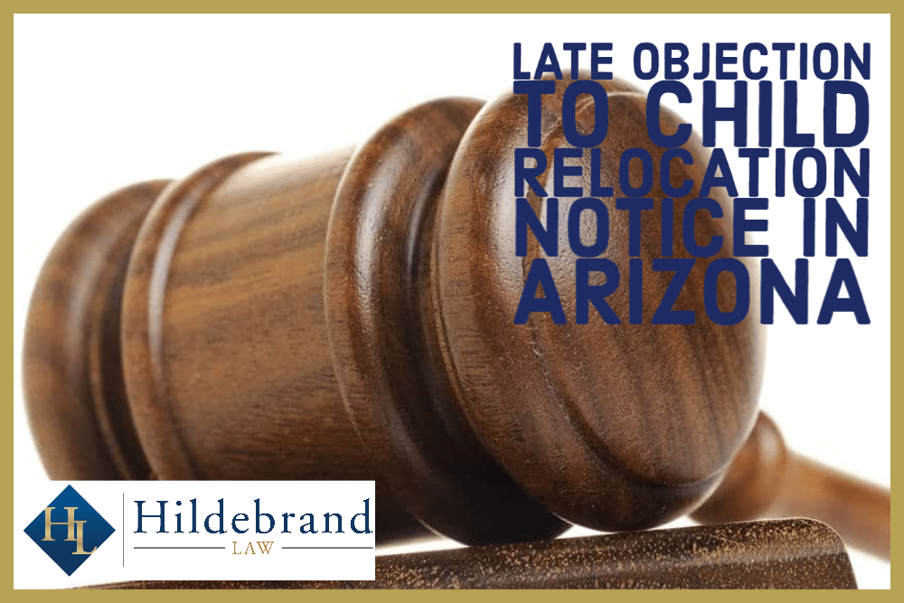 Late Objection to Child Relocation Notice in AZ