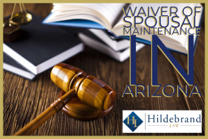 Waiver of Spousal Maintenance in Arizona