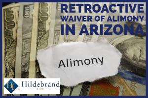 retroactive waiver of alimony in arizona