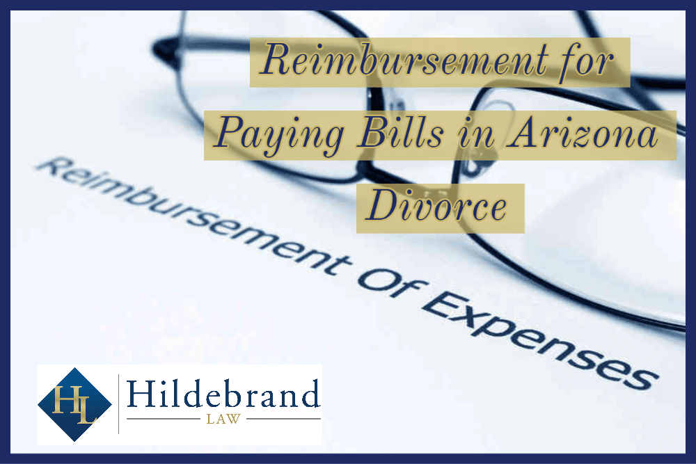 Reimbursement for Paying Bills in AZ Divorce