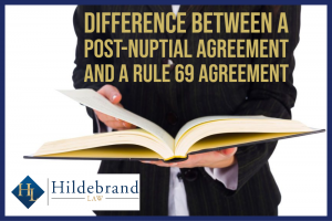 Difference Between a Post-Nuptial Agreement and a Rule 69 Agreement