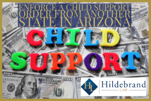 enforce a child support order from another state in Arizona