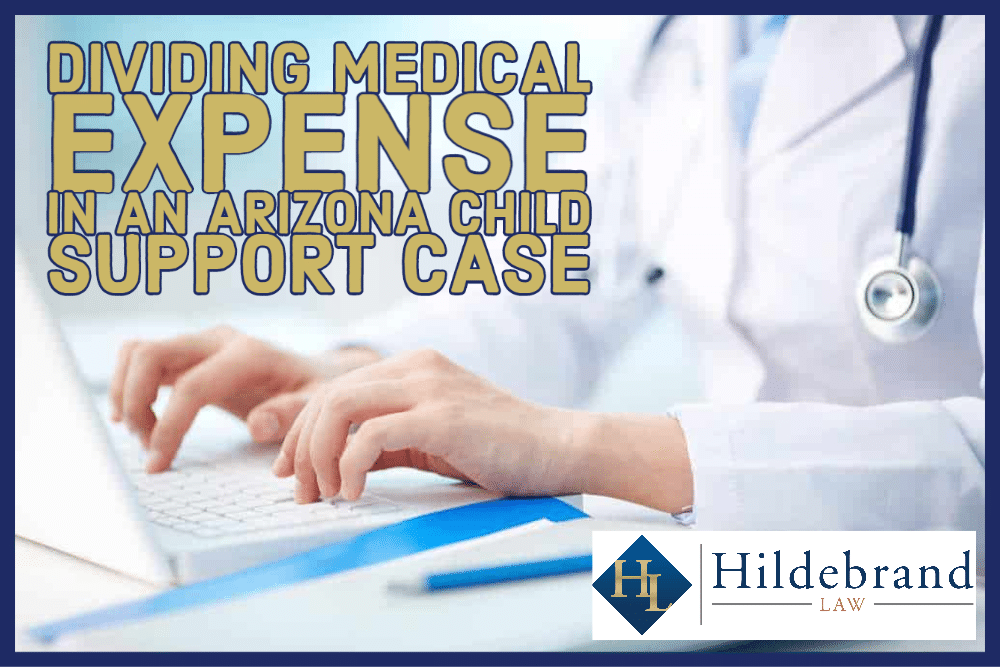 Dividing Medical Expense in an Arizona Child Support Case