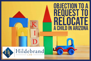 Objection to a Request to Relocate a Child in Arizona