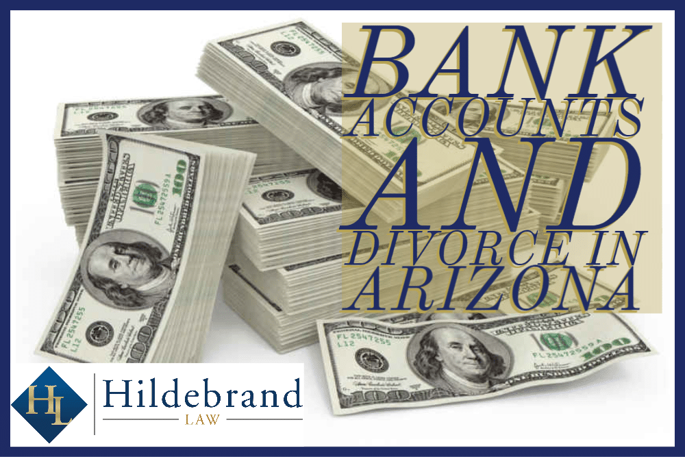 Bank Accounts and Divorce in Arizona