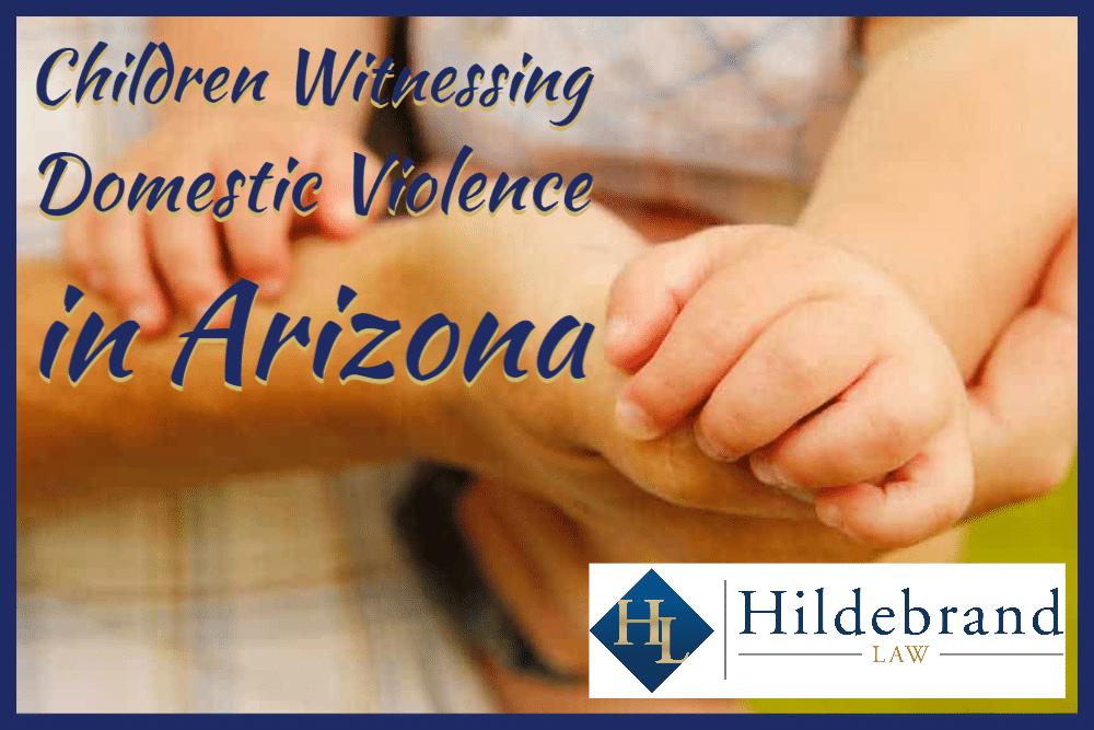 Children Witnessing Domestic Violence in Arizona