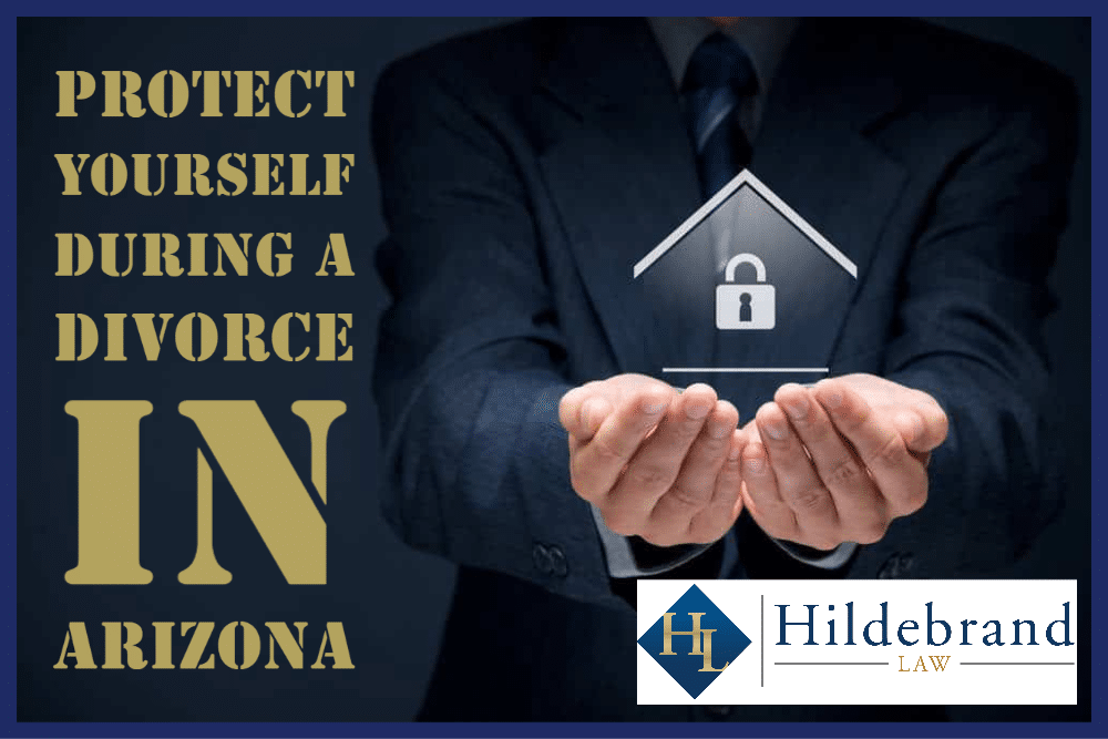 Protect Yourself During a Divorce in Arizona