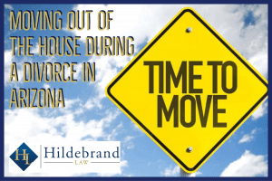 Moving Out of the House During a Divorce in Arizona