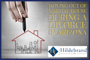 Moving Out of the Marital House During a Divorce in Arizona