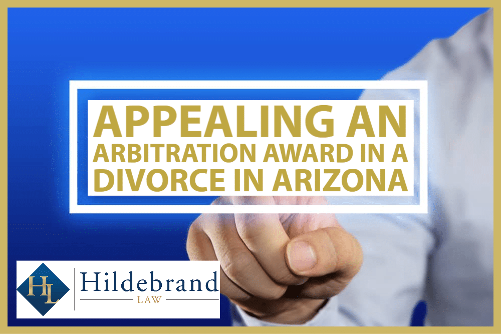 Appealing an Arbitration Award in a Divorce in Arizona