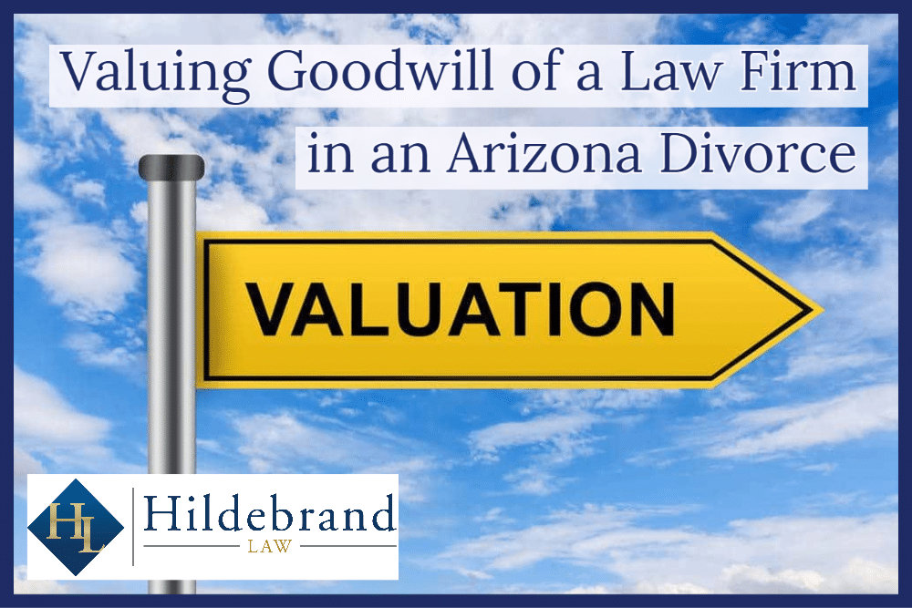 Valuing Goodwill of a Law Firm in an Arizona Divorce