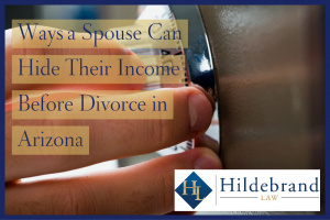 Ways Your Spouse Can Hide Their Income Before Divorce in Arizona 2
