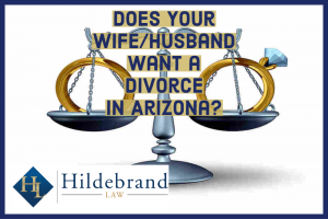 Does your wife/husband want a divorce in arizona