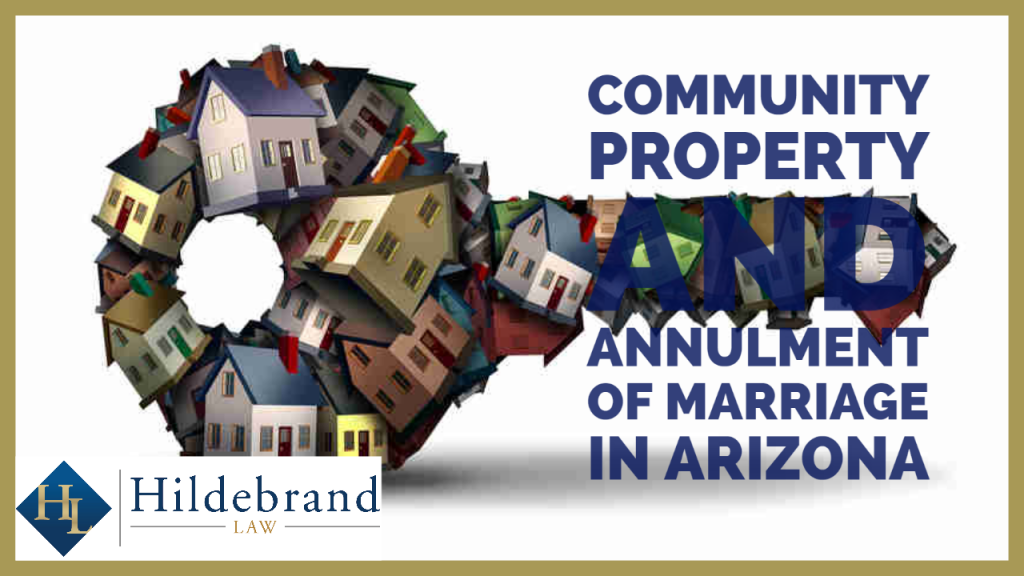 Community Property and Annulment of Marriage in Arizona