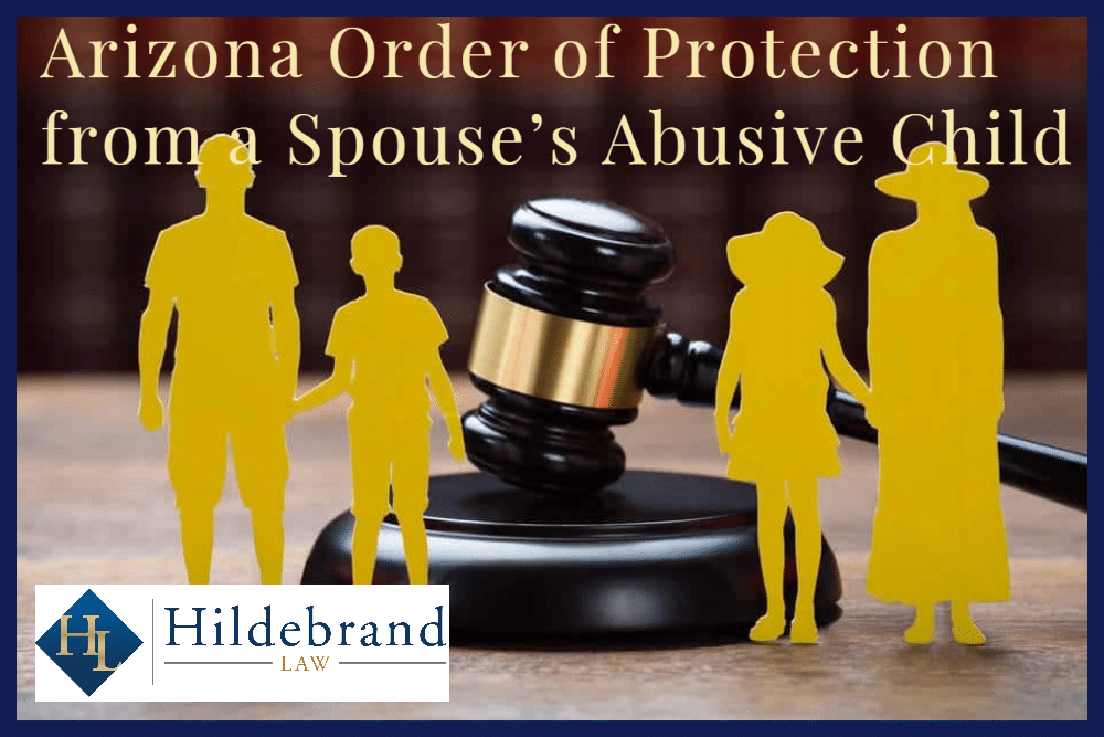 Arizona Order of protection from spouse's abusive child