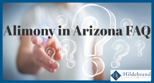 Alimony in Arizona Frequently Asked Questions.