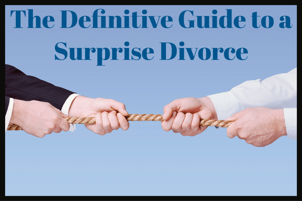 Definitive Guide to a Surprise Divorce
