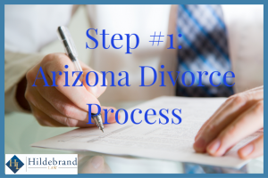 Step One of the Arizona Divorce Process.